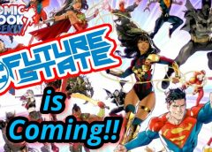 """What Does FUTURE STATE Mean for the """"FUTURE"""" of DC Comics?   Comic Book Weekly"""
