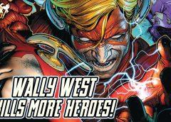 Wally West Kills More Heroes! | Comic Book Weekly